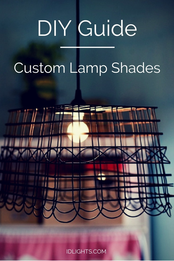 Custom Lamp Shades Full DIY Guide • iD Lights