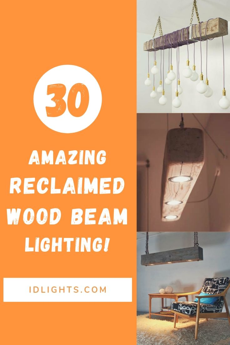 30 Amazing Reclaimed Wood Beam Lighting