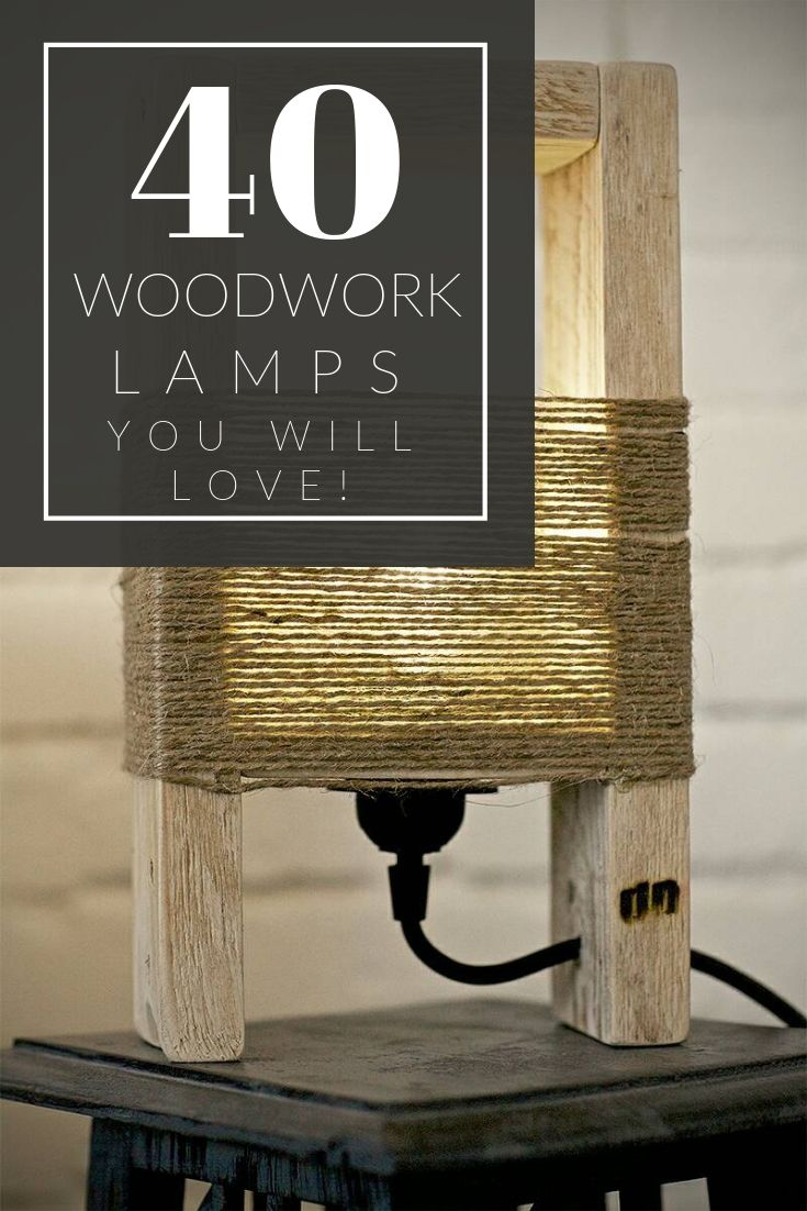 40 Amazing Woodwork Lamps You Will Love